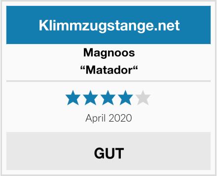 """Magnoos """"Matador"""" Test"""
