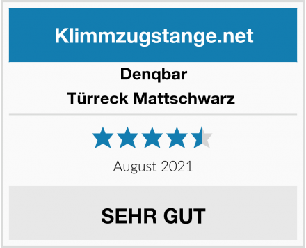 Denqbar Türreck Mattschwarz  Test