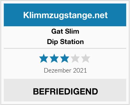 Gat Slim Dip Station Test